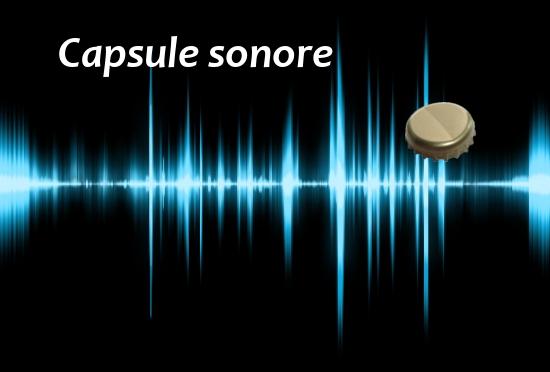 Bonheur et capsule sonore…